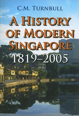 A History of Modern Singapore By Turnbull, C. M.